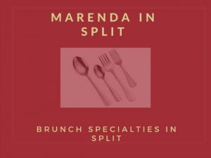 Brunch (Marenda) in Split